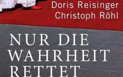 Doris Reisinger, Christoph Röhl – 'Nur die Wahrheit rettet'