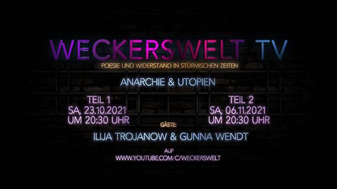 Weckerswelt TV – Poesie & Widerstand in stürmischen Zeiten